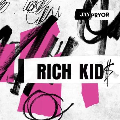 Jay Pryor – Rich Kid$